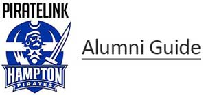 Click here to view the informational guide for how to use PirateLink as an alumni of Hampton University.