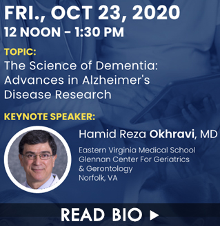 Speaker Dr. Hamid Reza Okhravi. Friday, October 23, 2020. Topic: The Science of Dementia: Advances in Alzheimer's Disease Research. Click here to read this speaker's bio.