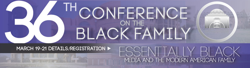 36th Annual Conference on the Black Family