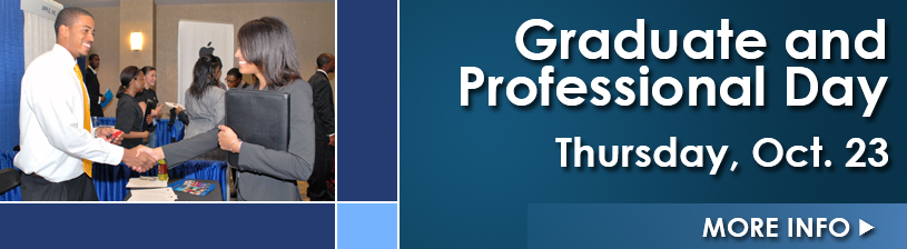 Graduate and Professional Day, October 23, 2014 - Click for more information.