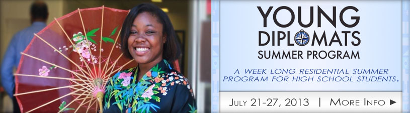 Young Diplomats - July 21-27, 2013 - Click for more Information.