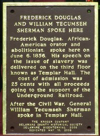 Plaque on the west side of Sandusky Street  Dedication of Wall Plaque Honoring Frederick Douglass and General William T. Sherman            Dedicated to the appearances of African-American abolitionist, Frederick Douglass who spoke in Templar Hall on June 6, 1856, and to General William Tecumseh Sherman after the Civil War.
