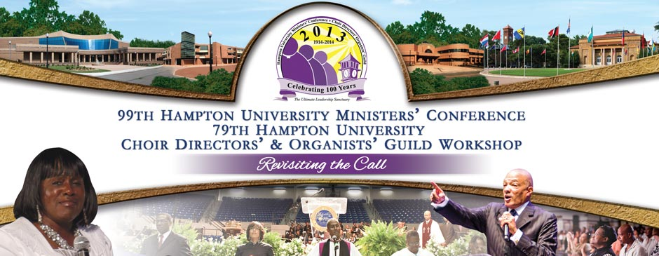 The 99th Annual Hampton University Ministers' Conference & 79th Annual Choir 	