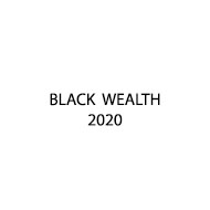 Black Wealth 2020