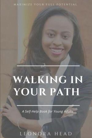 Leondra Head's Self-Help Book, Walking In your Path