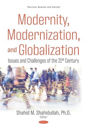 """Modernity, Modernization, and Globalization: Issues and Challenges of the 21st Century."""