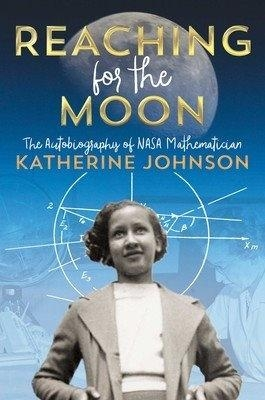 Katherine Johnson's Autobiography 'Reaching for the Moon'